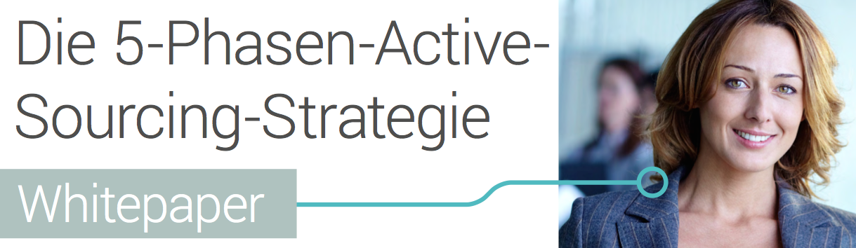 Active Sourcing Whitepaper: 5 Phasen zum Recruiting-Erfolg